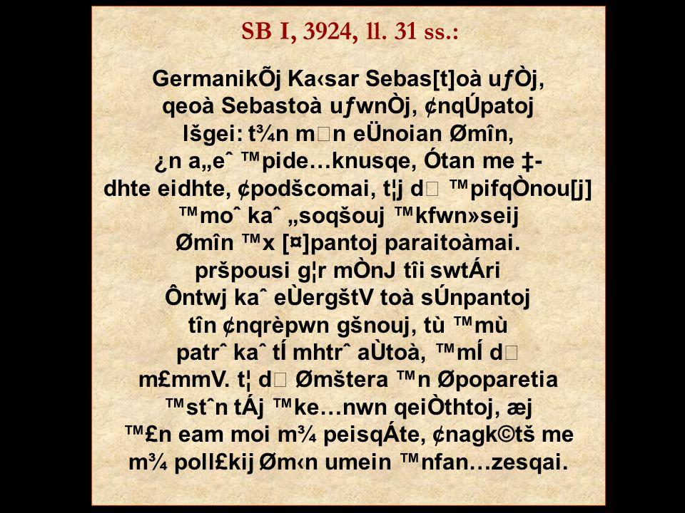SB I, 3924, ll. 31 ss.: GermanikÕj Ka‹sar Sebas[t]oà uƒÒj,